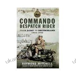 Commando Despatch Rider (Paperback)  From D-Day to Deutschland 1944-5 Pozostałe