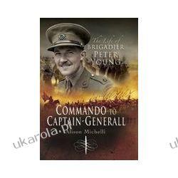 Commando to Captain-Generall (Hardback)  The Life of Brigadier Peter Young Pozostałe