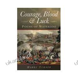 Courage, Blood and Luck (Hardback)  Poems of Waterloo Lotnictwo