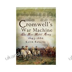 Cromwell's War Machine (Paperback)  The New Model Army 1645-1660