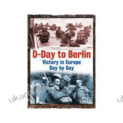 D-Day to Berlin (Hardback)  Victory in Europe Day by Day