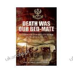 Death Was Our Bedmate (Hardback)  155 (Lanarkshire Yeomanry) Field Regiment and the Japanese 1941-1945 Pozostałe
