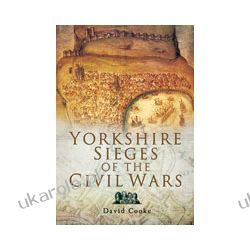 Yorkshire Sieges of the Civil Wars (Paperback) Kalendarze ścienne