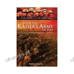 With the Kaiser's Army in 1914 (Hardback)  A Neutral Observer in Belgium & France Zagraniczne