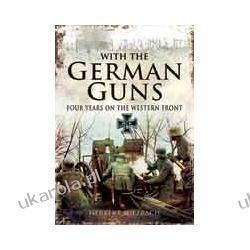 With the German Guns (Paperback)  Four Years on the Western Front Kalendarze ścienne