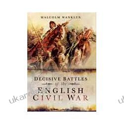 Decisive Battles of the English Civil War (Paperback) Broń palna