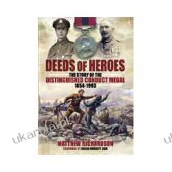 Deeds of Heroes (Hardback)  The Story of the Distinguished Conduct Medal 1854-1993 Kalendarze ścienne