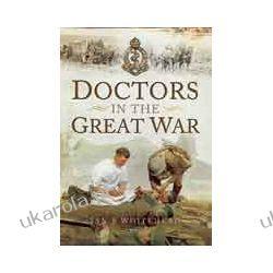 Doctors in the Great War (Paperback) Albumy i czasopisma