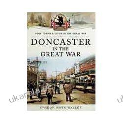 Doncaster in the Great War (Paperback) Kalendarze ścienne