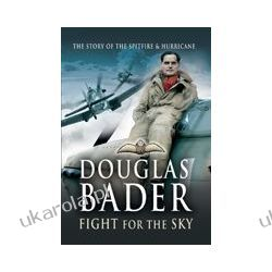 Douglas Bader Fight for the Sky (Paperback)  The Story of Spitfire & Hurricane Zagraniczne