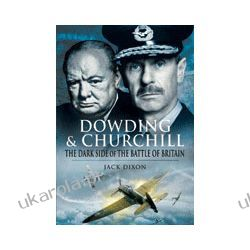 Dowding & Churchill (Hardback)  The Dark Side of the Battle of Britain Pozostałe