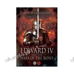 Edward IV and the Wars of the Roses (Paperback) Pozostałe