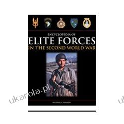 Encyclopedia of Elite Forces in the Second World War (Hardback) Pozostałe
