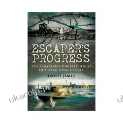 Escaper's Progress (Hardback)  The Remarkable POW Experiences of a Royal Naval Officer