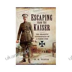 Escaping from the Kaiser (Hardback)  The Dramatic Experiences of a Tommy POW Kalendarze ścienne