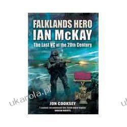 Falklands Hero (Hardback)  Ian McKay - The last VC of the 20th Century Marynarka Wojenna