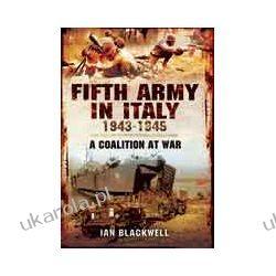 Fifth Army in Italy 1943 - 1945 (Hardback)  A Coalition at War Kalendarze ścienne