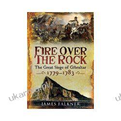 Fire Over the Rock (Hardback)  The Great Siege of Gibraltar Pozostałe