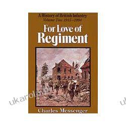 For Love Of Regiment Volume Two 1915-1994 (Hardback) Oddziały i formacje wojskowe