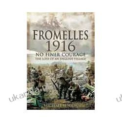 Fromelles 1916 (Hardback)  No Finer Courage The loss of an English Village Sztuka, malarstwo i rzeźba