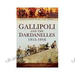 Gallipoli and the Dardanelles 1915-1916 (Hardback)  Despatches from the Front