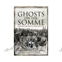 Ghosts on the Somme (Hardback)  Filming the Battle, June - July 1916