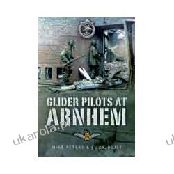 Glider Pilots at Arnhem (Paperback) Pozostałe