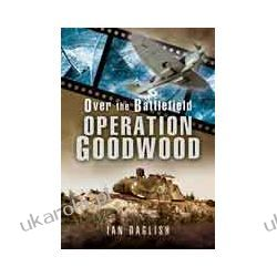 Goodwood - Over the Battlefield (Paperback) Marynarka Wojenna