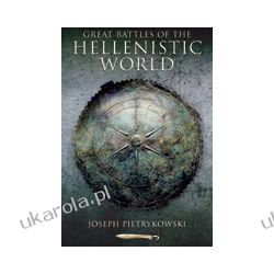 Great Battles of The Hellenistic World (Paperback) Marynarka Wojenna