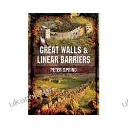 Great Walls and Linear Barriers (Hardback) Pozostałe