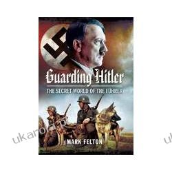 Guarding Hitler (Hardback)  The Secret World of the Führer Pozostałe