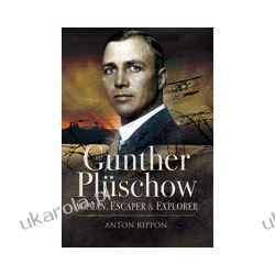 Gunther Pluschow (Hardback)  Airmen, Escaper and Explorer Wybitne postaci
