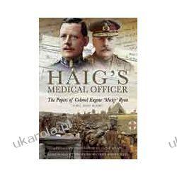 Haig's Medical Officer (Hardback)  The Papers of Colonel Eugene 'Micky' Ryan CMG DSO RAMC Kalendarze ścienne
