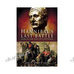Hannibal's Last Battle (Hardback)  Zama and the Fall of Carthage Pozostałe