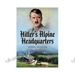 Hitler's Alpine Headquarters (Hardback) Fortyfikacje