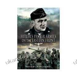 Hitler's Panzer Armies on the Eastern Front (Hardback) Lotnictwo