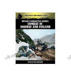 Hitlers Forgotten Armies: Combat in Norway & Finland (Paperback) Historyczne