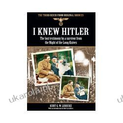 I Knew Hitler (Paperback)  The Lost Testimony by a Survivor from the Night of the Long Knives Pozostałe