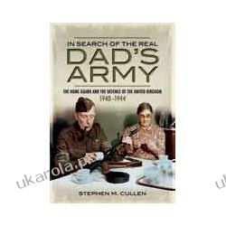 In Search of the Real Dad's Army (Hardback)  The Home Guard and the Defence of the United Kingdom 1940-1944 Samochody