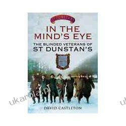 In the Mind's Eye (Hardback)  The Blinded Veterans of St Dunstan's Kalendarze ścienne
