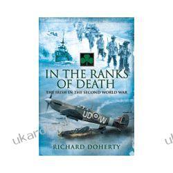 In The Ranks OF Death (Hardback)  The Irish in the Second World War Biografie, wspomnienia
