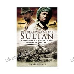 In the Service of the Sultan (Hardback)  A First Hand Account of the Dhofar Insurgency Lotnictwo