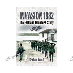 Invasion 1982 (Hardback)  The Falkland Islanders Story Pozostałe