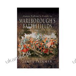 James Falkner's Guide to Marlborough's Battlefields (Paperback) Albumy i czasopisma