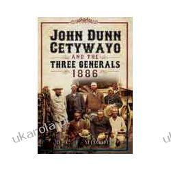 John Dunn Cetywayo and the three Generals 1861-1879 (Hardback)