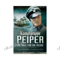 Kampfgruppe Peiper (Paperback)  The Race for the Meuse Wybitne postaci