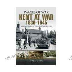 Kent at War 1939 to 1945 (Paperback) Pozostałe