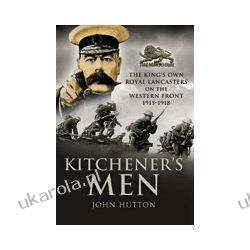 Kitchener's Men (Hardback)  The King's own Royal Lancasters on the Western Front 1915-18 Pozostałe