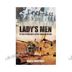 Lady's Men (Paperback)  The Story of World War II's Mystery Bomber and Her Crew Kalendarze ścienne