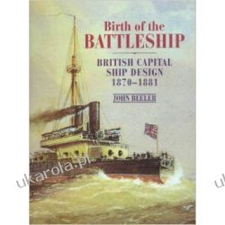 Birth of the Battleship: British Capital Ship Design 1870-1881 John F. Beeler  Kalendarze ścienne